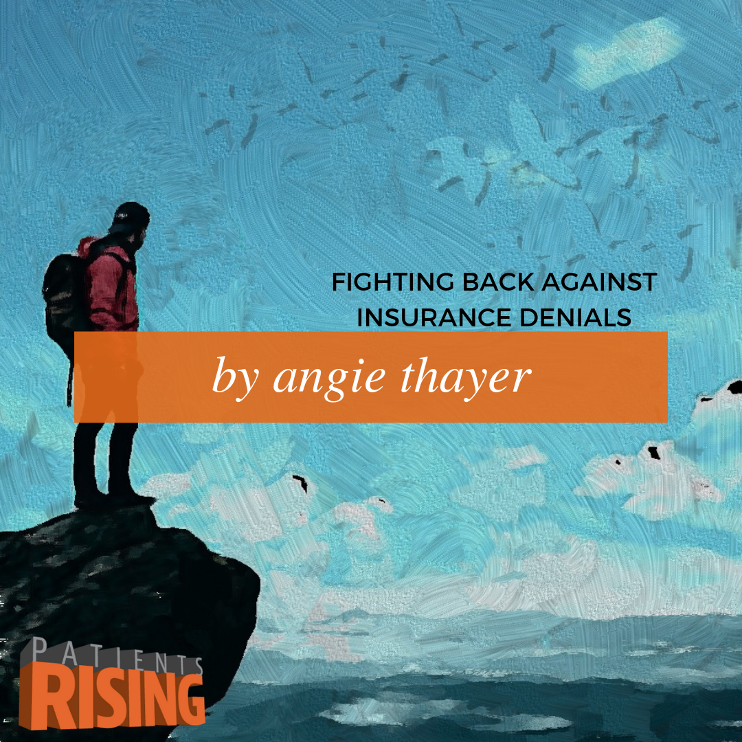 Angie Thayer: Fight Back Against Denials - Patients Rising